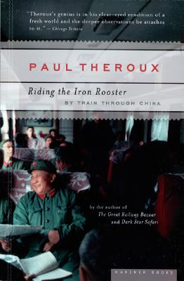 Riding the Iron Rooster By Theroux, Paul